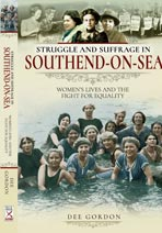 Struggle and Suffrage in Southend-on-Sea by Dee Gordon